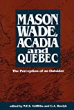 Mason Wade, Acadia and Quebec No. 167 : The Perception of an Outsider, GRIFFITHS/RAWLYK, 0886291496