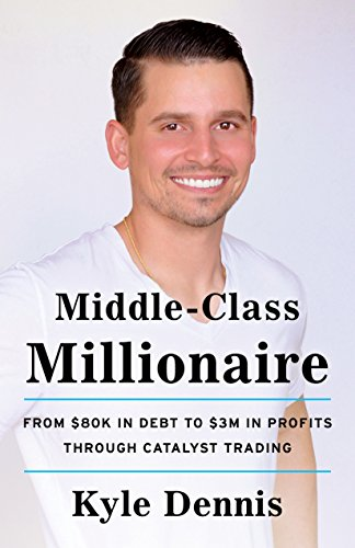 Middle-Class Millionaire: From $80K in Debt to $3M in Profits through Catalyst Trading cover