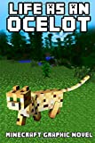 Life As an Ocelot: Minecraft Graphic Novel, Minecraft Handbooks, 1500191752