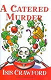 A Catered Murder by Isis Crawford front cover