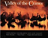 img - for The Valley of the Cranes: Exploring Colorado's San Luis Valley book / textbook / text book