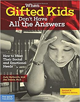 Book When Gifted Kids Don't Have All the Answers: How to Meet Their Social and Emotional Needs
