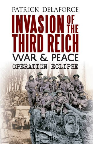Invasion of the Third Reich War and Peace: Operation Eclipse pdf