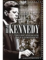 John F. Kennedy: The Life and Death of a US President