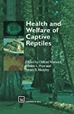 Health and Welfare of Captive Reptiles (Chapman and Hall Materials Management/)