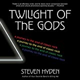 #7: Twilight of the Gods: A Journey to the End of Classic Rock