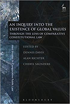 Book An Inquiry into the Existence of Global Values: Through the Lens of Comparative Constitutional Law (Hart Studies in Comparative Public Law)
