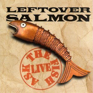 Edition Salmon - Ask the Fish by Leftover Salmon Live edition (1997) Audio CD