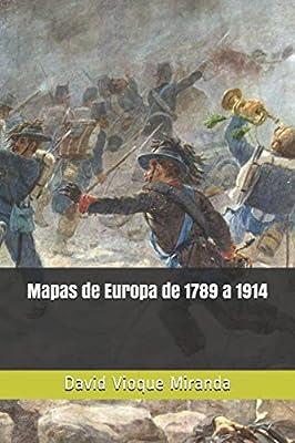 Mapas de Europa de 1789 a 1914: Amazon.es: Vioque Miranda, David: Libros