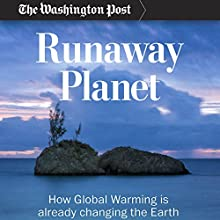Runaway Planet: How Global Warming is Already Changing the Earth Audiobook by  The Washington Post Narrated by Paul Ryden