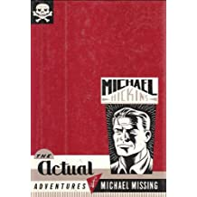 The Actual Adventures of Michael Missing: Stories
