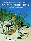 img - for Carving Shorebirds: With Full-Size Templates by Harry V. Shourds (1982-10-01) book / textbook / text book