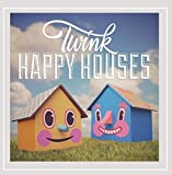 Happy Houses by Twink (2014-02-10)