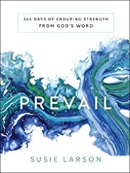 Prevail: 365 Days of Enduring Strength from God's