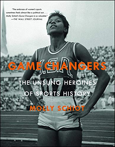 Game Changers: The Unsung Heroines of Sports History ()