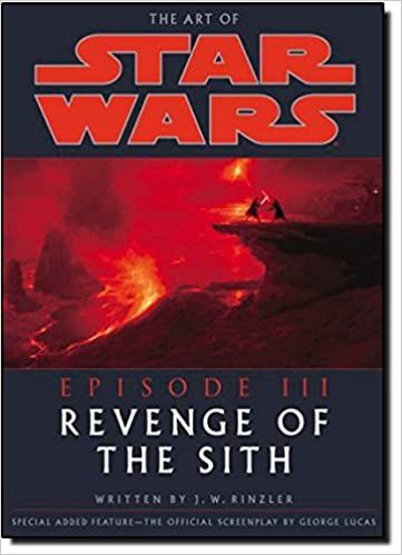The Art Of Star Wars Episode Iii Revenge Of The Sith Rinzler J W 9780345431363 Amazon Com Books