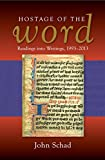 img - for Hostage of the Word: Readings into Writings, 1993-2013 book / textbook / text book