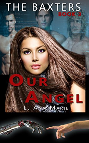 The Baxter's: Our Angel: Book Three by [Marie, L. Ann]