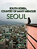 South Korea, Country of Many Miracles: Seoul