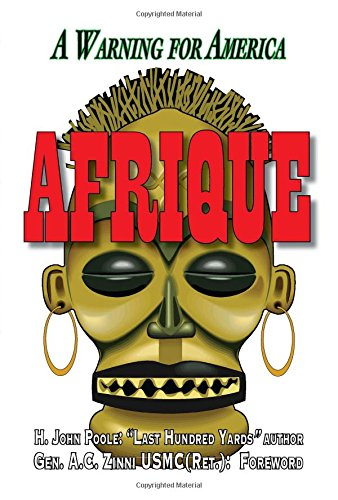 Book cover from Afrique: A Warning for America by H. John Poole