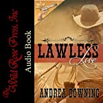 Lawless Love: Lawmen and Outlaws | Andrea Downing