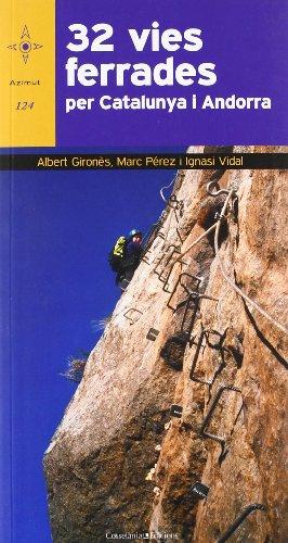 Descargar Libro 32 Vies Ferrades Per Catalunya I Andorra Albert Gironès Domènech