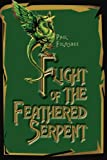 Flight of the Feathered Serpent, Paul Folmsbee, 0595283683