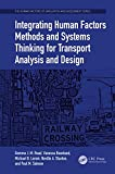 img - for Integrating Human Factors Methods and Systems Thinking for Transport Analysis and Design (The Human Factors of Simulation and Assessment Series) book / textbook / text book