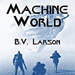 Machine World: Undying Mercenaries, Book 4 | B. V. Larson