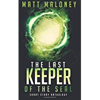 The Last Keeper of the Seal: Short Story Anthology