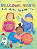 Welcome, Baby!: Baby Rhymes for Baby Times