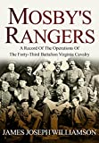 #9: Mosby's Rangers: A Record Of The Operations Of The Forty-Third Battalion Virginia Cavalry, From Its Organization To The Surrender