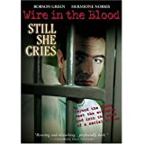 Wire in the Blood - Still She Cries by Koch Vision