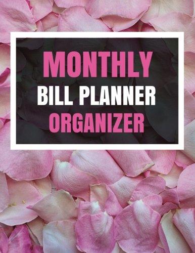 Monthly Bill Planner Organizer: With Calendar 2018-2019 Weekly Planner ,Bill Planning, Financial Planning Journal Expense Tracker Bill Organizer ... Made In USA (happy planner bill) (Volume 2)