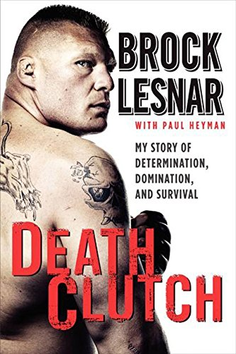 (Death Clutch: My Story of Determination, Domination, and Survival)