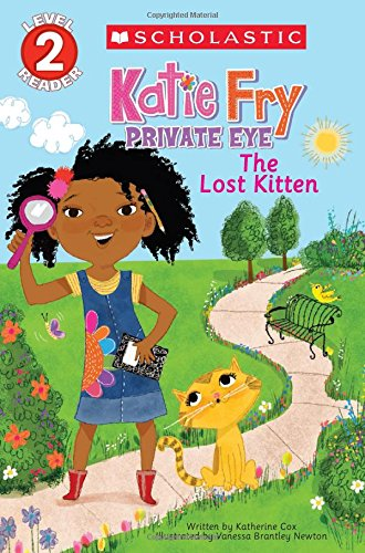 Scholastic Reader (Scholastic Reader Level 2: Katie Fry, Private Eye #1: The Lost Kitten)