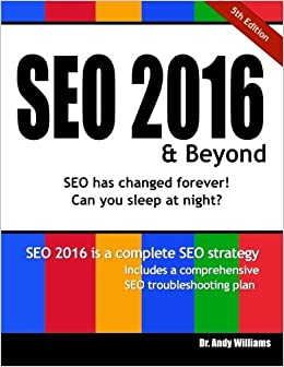 SEO 2016 & Beyond: Search engine optimization will never be the same again! (Webmaster) (Volume 1)