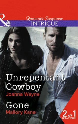 Unrepentant Cowboy: Unrepentant Cowboy / Gone (Big D Dads: The Daltons, Book 4) (Mills & Boon Intrigue) by Joanna Wayne - Dads The D Big Daltons