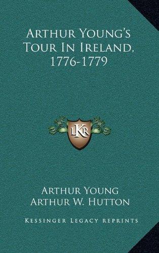 Arthur Young's Jaunt In Ireland, 1776-1779