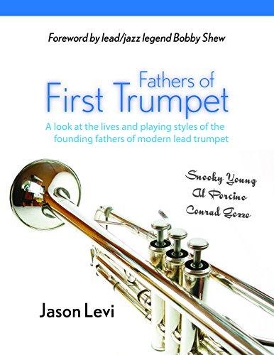 - Fathers of First Trumpet: A look at the lives and playing styles of the founding fathers of the modern lead trumpet style