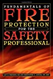 Fundamentals of Fire Protection for the Safety Professional, Lon H. Ferguson, Christopher A. Janicak, 0865879885