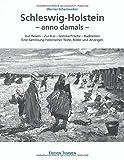 Schleswig-Holstein - anno damals: Auf Reisen - Zur Kur - Sommerfrische - Badeleben Eine Sammlung historischer Texte, Bilder und Anzeigen