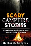 What's in the Woods Behind You? True Stories for After Dark...Claim Your FREE Books Each Week With This Book! What is it about sitting round a campfire with friends that makes us want to tell scary stories? Is it that being out there in the woods add...
