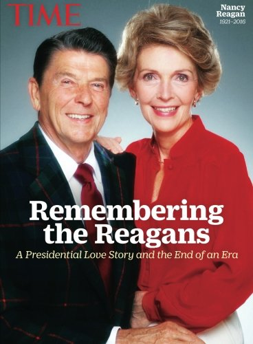 TIME Remembering the Reagans: A Presidential Love Story and the End of an Era ebook