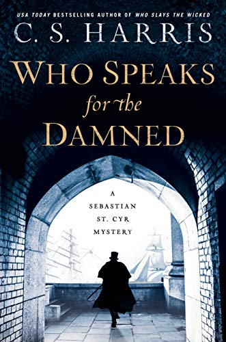 Who Speaks for the Damned (Sebastian St. Cyr Mystery Book 15) by [Harris, C. S.]