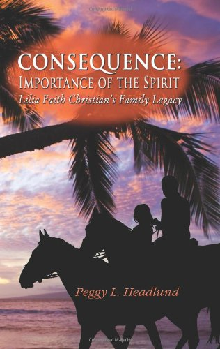 Consequence: Importance of the Spirit - Lilia Faith Christian's Family Legacy pdf