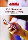 Cell Phones and Distracted Driving (Cell Phones and Society)