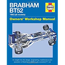 Brabham BT52 Owners' Workshop Manual 1983 (all models): An insight into the design, engineering, maintenance and operation of Babham's BMW-turbo-powered F1 car