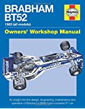 Haynes Brabham Bt52 1983 All Models Owners' Workshop Manual: An Insight into the Design, Engineering, Maintenance and Operation of Brabham's BMW-Turbo-Powered F1 Car