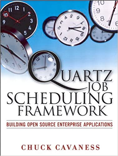 Quartz Job Scheduling Framework: Building Open Source Enterprise